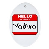Hello my name is Yadira Oval Ornament