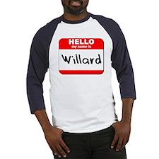 Hello my name is Willard Baseball Jersey