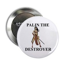 "Sarah Palin the Destroyer 2.25"" Button"