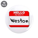 "Hello my name is Weston 3.5"" Button (10 pack)"
