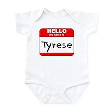 Hello my name is Tyrese Infant Bodysuit