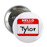 "Hello my name is Tylor 2.25"" Button"