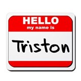 Hello my name is Triston Mousepad