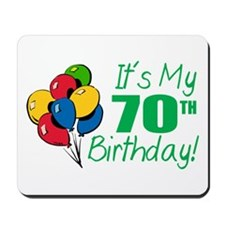 It's My 70th Birthday (Balloons) Mousepad