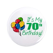 "It's My 70th Birthday (Balloons) 3.5"" Button"