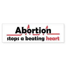 Abortion stops heart Bumper Sticker (50 pk)