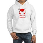 I DON'T DO MONDAYS! Hooded Sweatshirt