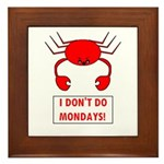 I DON'T DO MONDAYS! Framed Tile
