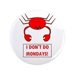 I DON'T DO MONDAYS! 3.5