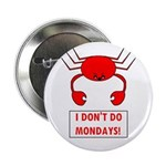 I DON'T DO MONDAYS! 2.25