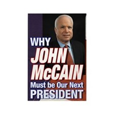 Why John McCain Must be President Rectangle Magnet