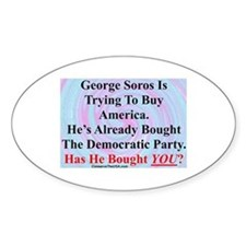 """George Soros Is Buying"" Oval Decal"