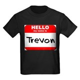 Hello my name is Trevon T