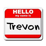 Hello my name is Trevon Mousepad