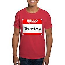 Hello my name is Trenton T-Shirt