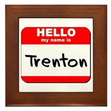 Hello my name is Trenton Framed Tile