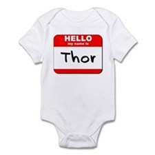 Hello my name is Thor Infant Bodysuit