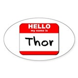 Hello my name is Thor Oval Bumper Stickers