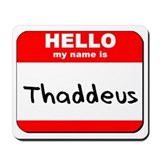 Hello my name is Thaddeus Mousepad