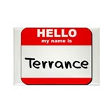 Hello my name is Terrance Rectangle Magnet