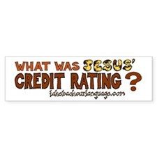 Jesus' Credit Rating Bumper Sticker