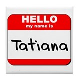 Hello my name is Tatiana Tile Coaster