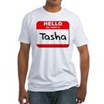 Hello my name is Tasha Fitted T-Shirt