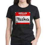 Hello my name is Tasha Women's Dark T-Shirt