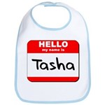 Hello my name is Tasha Bib