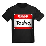 Hello my name is Tasha Kids Dark T-Shirt