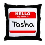 Hello my name is Tasha Throw Pillow