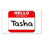 Hello my name is Tasha Rectangle Sticker