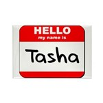 Hello my name is Tasha Rectangle Magnet