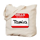 Hello my name is Tamia Tote Bag