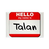 Hello my name is Talan Rectangle Magnet