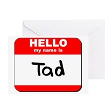Hello my name is Tad Greeting Card