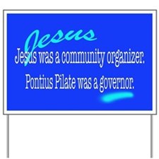 Jesus was a community organiz Yard Sign