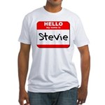 Hello my name is Stevie Fitted T-Shirt