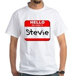 Hello my name is Stevie White T-Shirt