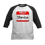 Hello my name is Stevie Kids Baseball Jersey