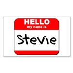Hello my name is Stevie Rectangle Sticker