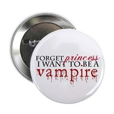 "Forget princess ... 2.25"" Button"