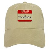 Hello my name is Siobhan Baseball Cap