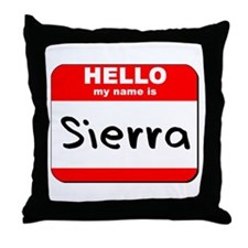 Hello my name is Sierra Throw Pillow