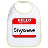 Hello my name is Shyanne Bib