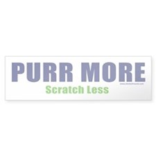 PURR MORE, Scratch Less Bumper Bumper Sticker