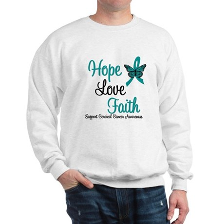 Hope Love Faith Cervical Cancer Sweatshirt