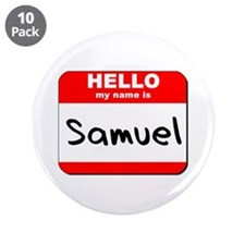 "Hello my name is Samuel 3.5"" Button (10 pack)"