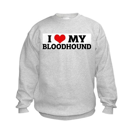 I Love My Bloodhound Kids Sweatshirt