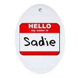 Hello my name is Sadie Oval Ornament